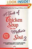 A Taste of Chicken Soup for the Mother's Soul 2 (Chicken Soup for the Soul)