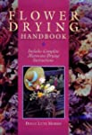 Flower Drying Handbook: Includes Comp...