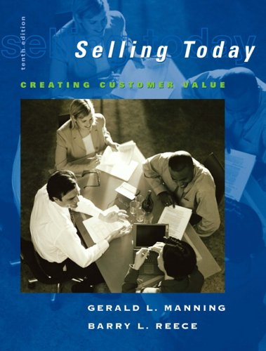 Selling Today: Creating Customer Value and ACT! CRM...