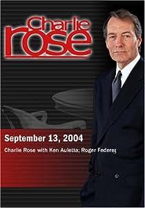 Charlie Rose with Ken Auletta; Roger Federer (September 13, 2004)