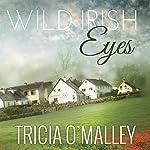 Wild Irish Eyes: Mystic Cove Series #2 | Tricia O'Malley