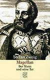 Magellan: Der Mann und seine Tat - Stefan Zweig