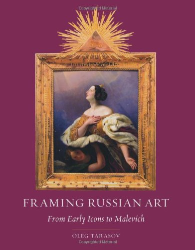 Framing Russian Art: From Early Icons to Malevich