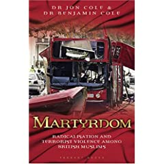 Martyrdom: Radicalisation and Terrorist Violence Among British Muslims