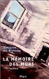 echange, troc Tatiana de Rosnay - La Mémoire des murs