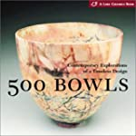 500 Bowls: Contemporary Explorations...