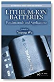 Lithium-Ion Batteries: Fundamentals and Applications (Electrochemical Energy Storage and Conversion)