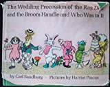 Wedding Procession of the Rag Doll and the Broom Handle and Who Was in It (0152949305) by Sandburg, Carl