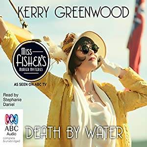 Death By Water: A Phryne Fisher Mystery | [Kerry Greenwood]