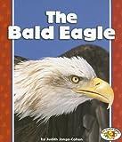 The Bald Eagle (Pull Ahead Books)