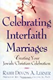 Celebrating Interfaith Marriages: Creating Your Jewish/Christian Ceremony