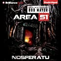 Area 51: Nosferatu Audiobook by Bob Mayer Narrated by Eric G. Dove