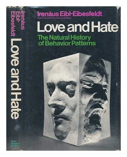 Love and hate;: The natural history of behavior patterns
