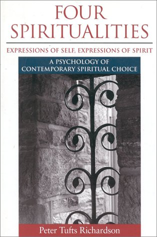 Four Spiritualities: Expressions of Self, Expression of...