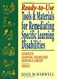 Ready-to-Use Tools and Materials for Remediating Specific Learning Disabilties: Complete Learning Disabilities Resource Library