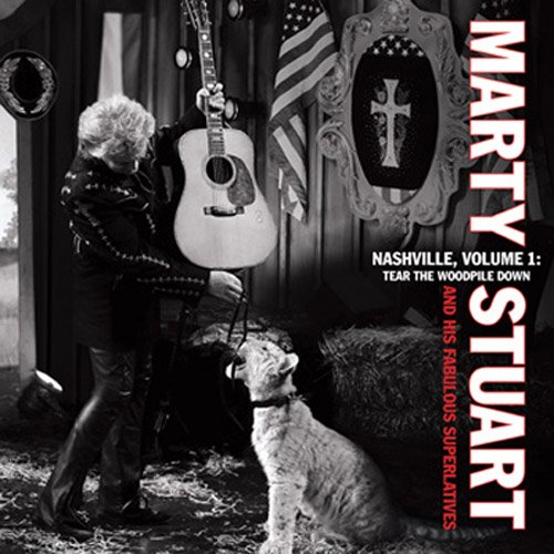 Marty Stuart - Nashville, Vol. 1: Tear the Woodpile Down - Zortam Music