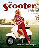 img - for Scooter Bible: From Cushman to Vespa,the Ultimate History and Buyer's Guide book / textbook / text book