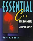 Essential C++ for Engineers and Scientists (020188495X) by Jeri R. Hanly