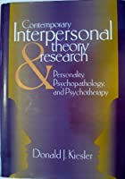 Contemporary Interpersonal Theory and Research: Personality, Psychopathology, and Psychotherapy (Clinical Psychology and Personality)