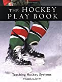The Hockey Play Book: Teaching Hockey Systems