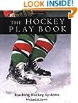 The Hockey Play Book: Teaching Hockey...