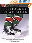 The Hockey Play Book: Teaching Hockey...