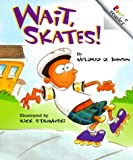 img - for Wait, Skates! (Rookie Readers: Level C (Paperback)) book / textbook / text book