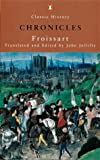 Froissarts Chronicles (Penguin Classic History)