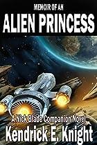 Memoir Of An Alien Princess (a Nick Blade Companion Novel Book 1)