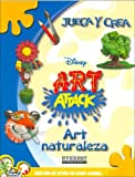 Art Naturaleza/ Art Attack (Juega Y Crea) (Spanish Edition)