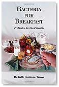 Bacteria for Breakfast: Probiotics for Good Health