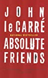 Absolute Friends (0316058777) by John Le Carre