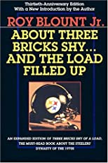 About Three Bricks Shy . . . and the Load Filled Up: the Story of the Greatest Football Team Ever