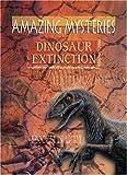 Ancient Mysteries - Dinosaur Extinction