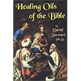 Healing Oils of the Bible ~ David Stewart