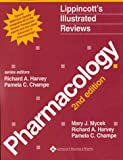 Pharmacology (Lippincott's Illustrated Reviews) (0781724139) by Mycek, Mary J. / Harvey, Richard A. / Champe, Pamela C.