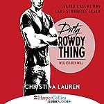Dirty Rowdy Thing - Weil ich dich will (Wild Seasons 2) | Christina Lauren