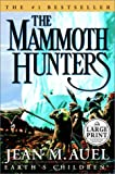 The Mammoth Hunters (Earth's Children) (0375431772) by Auel, Jean M.