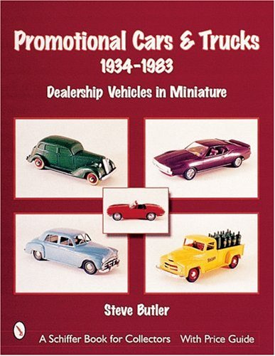 Promotional Cars & Trucks, 1934-1983: Dealership Vehicles in Miniature