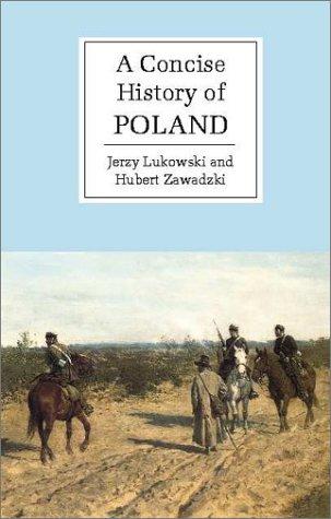A Concise History of Poland, JERZY LUKOWSKI, HUBERT ZAWADZKI