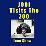 Jodi Visits the Zoo: An Educational Story Audiobook for Children about Zoo Animals | Jean Shaw