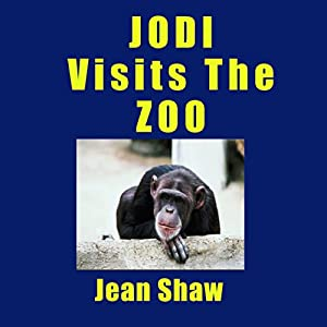 Jodi Visits the Zoo: An Educational Story Audiobook for Children about Zoo Animals | [Jean Shaw]