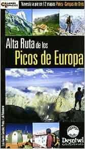 Alta ruta de los Picos de Europa : travesía a pie en 12 etapas Potes