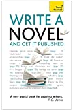 Write a Novel and Get it Published (Teach Yourself: Writing)