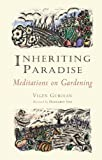 Image of Inheriting Paradise: Meditations on Gardening