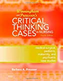 By Barbara A. Preusser PhD FNPc - Winningham & Preussers Critical Thinking Cases in Nursing: Medical-Surgical, Pediatric, Maternity, and Psychiatric Case Studies, 4e (4th Edition) (4/28/08)