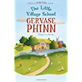 The Little Village School: A Little Village School Novel (Barton in the Dale 1)by Gervase Phinn