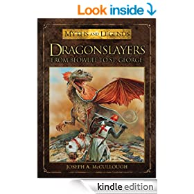 Dragonslayers: From Beowulf to St. George (Myths and Legends 2)