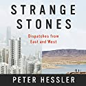 Strange Stones Audiobook by Peter Hessler Narrated by George Backman