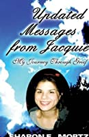 Updated Messages from Jacquie: My Journey Through Grief